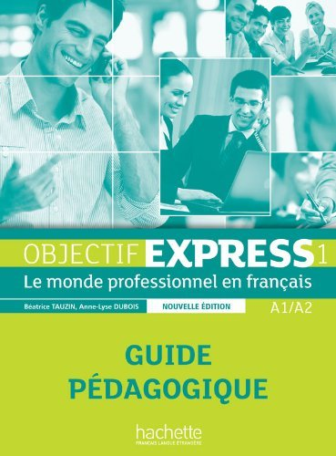 Objectif Express - Nouvelle Edition: Guide Pedagogique 1 (Objectif Express Nouvelle Edition / Objectif Express) by Beatrice Tauzin (2013-04-01)