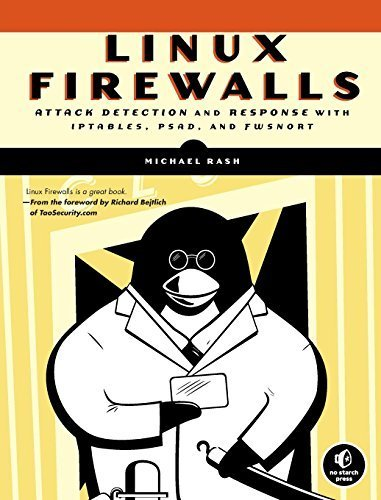 Linux Firewalls: Attack Detection and Response with iptables, psad, and fwsnort by Michael Rash (2007-09-15) par Michael Rash;