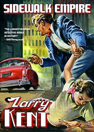 Larry Kent 750: Sidewalk Empire (A Larry Kent, P.I., Thriller) (English Edition)