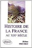 Histoire de la France au XIXe siècle: Préparation en A.P. Sciences Po