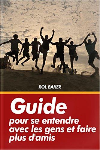 Couverture du livre Guide pour se entendre avec les gens et faire plus d'amis.