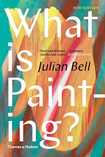 What is painting ? par Julian Bell