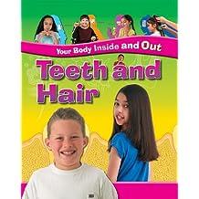 Teeth and Hair
