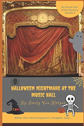 Halloween Nightmare at the Music Hall (Ernie Van Arkel, Toronto Newsboy Mysteries, Band 3)