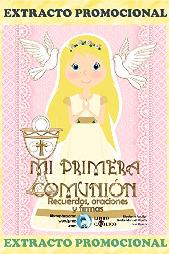 EXTRACTO PROMOCIONAL MI PRIMERA COMUNIÓN RECUERDOS ORACIONES Y FIRMAS por Elizabeth Aguilar