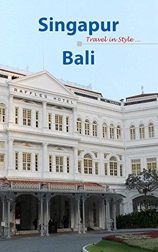 Preisvergleich Produktbild Singapur Bali: Travel in Style