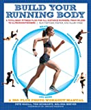 Image de Build Your Running Body: A Total-Body Fitness Plan for All Distance Runners, fro