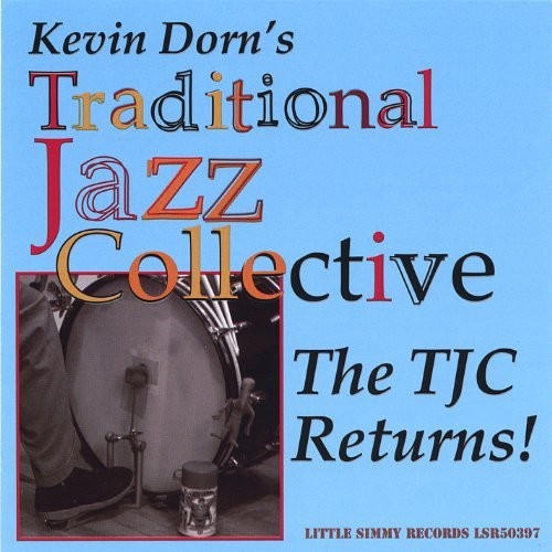 Tjc Returns! by Kevin Traditional Jazz Collective Dorn (2006-12-05)