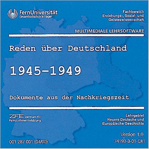 Reden über Deutschland, CD-ROMs, Tl.1 : 1945-1949, Version 1.0, 1 CD-ROM Dokumente aus der Nachkriegszeit. Für Windows ab 95. Fernuniversität Hagen: Fachbereich Erziehungs-, Sozial- und Geisteswissenschaft