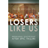 Losers Like Us: Redefining Discipleship after Epic Failure