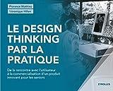 Le design thinking par la pratique - De la rencontre avec l'utilisateur à la commercialisation d'un produit innovant pour les seniors.