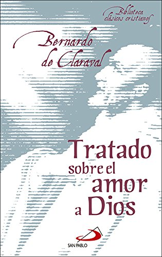 Tratado sobre el amor a Dios (Biblioteca de clásicos cristianos)