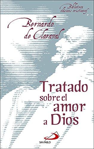 Tratado sobre el amor a Dios (Biblioteca de clásicos cristianos) por Bernardo De Claraval