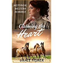 Romance: Claiming the Heart (Mail Order Bride Historical Frontier Romance Novella) (English Edition)