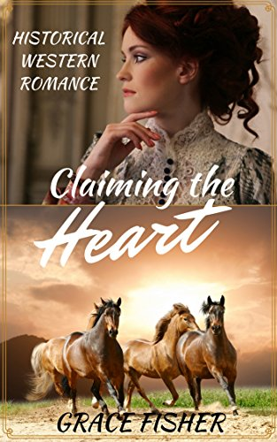 Claiming the Heart: Mail Order Bride Historical Frontier Romance Novella