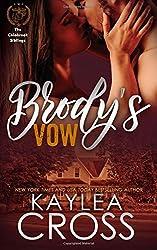 Brody's Vow: Volume 1 (Colebrook Siblings Trilogy) by Kaylea Cross (2016-07-29)