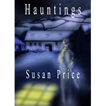Hauntings: Nine Eerie Stories (Haunting Stories by Susan Price Book 1)