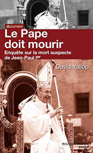 Le pape doit mourir: enquête sur la mort suspecte de Jean-Paul 1er (Poche document)