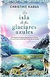 La isla de los glaciares azules (B DE BOLSILLO)