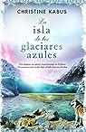 La isla de los glaciares azules par Kabus