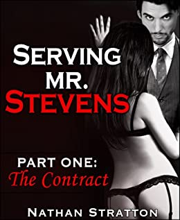 Serving Mr. Stevens, Part One: The Contract -- An Erotic Romance (Part 1 of 5) (English Edition) di [Stratton, Nathan]