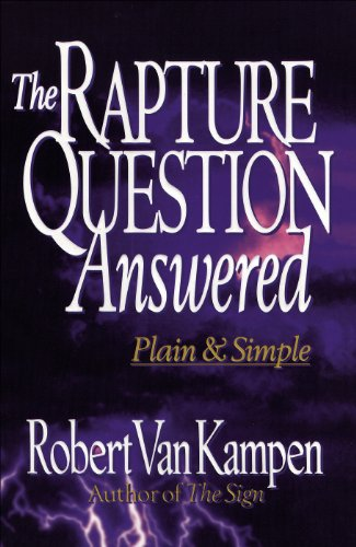 The Rapture Question Answered: Plain and Simple (English Edition)