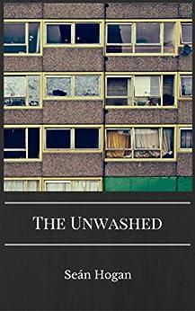 The Unwashed by [Hogan, Sean]