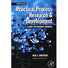 Practical Process Research and Development: A Guide for Organic Chemists