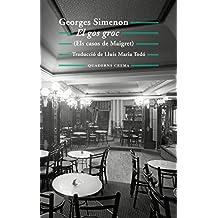 El gos groc: Els casos de Maigret (Biblioteca Mínima Book 193) (Catalan Edition)
