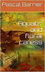 Aquatic and floral caress (English Edition)