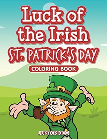 Luck of the Irish St. Patrick's Day Coloring Book