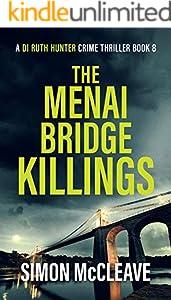 The Menai Bridge Killings : A Snowdonia Murder Mystery Book 8 (A DI Ruth Hunter Crime Thriller)