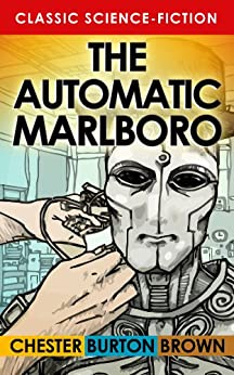 The Automatic Marlboro by [Brown, Chester Burton]