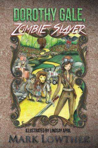 Dorothy Gale, Zombie Slayer