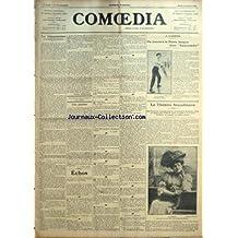 COMOEDIA [No 134] du 11/02/1908 - LA COMMISSION DE LA SOCIETE DES AUTEURS PAR TRISTAN BERNARD - UNE SOLUTION PAR G. DE PAWLOWSKI - ECHOS-NOUVELLE A LA MAIN-LE MASQUE DE VERRE - A L'ODEON-ON JOUERA A LA PELOTE BASQUE DANS RAMUNTCHO - LE THEATRE SCANDINAVE-REPRESENTATIONS EXCEPTIONNELLES DE JEAN-GABRIEL BORKMAN, DRAME EN QUATRE ACTES D'HENRIK IBSEN, LE JEUDI 13 ET LE JEUDI 20 FEVRIER, EN MATINEE, AU THEATRE REJANE.