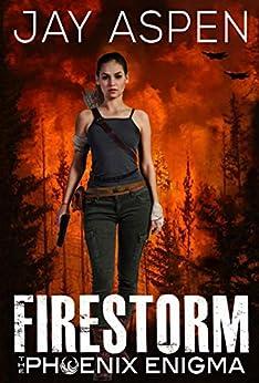 Firestorm (The Phoenix Enigma Book 3) by [Aspen, Jay]