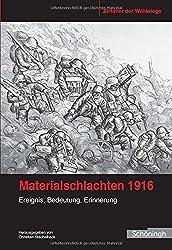 Materialschlachten 1916: Ereignis, Bedeutung, Erinnerung (Zeitalter der Weltkriege)