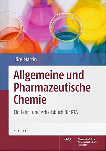 Allgemeine und Pharmazeutische Chemie: Ein Lehr- und Arbeitsbuch für PTA