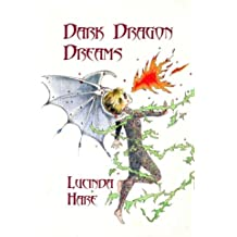 Dark Dragon Dreams: Fear Gives Words Wings (The Dragonsdome Chronicles)