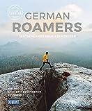 German Roamers - Deutschlands neue Abenteurer: Auf der Jagd nach dem besonderen Augenblick (DuMont Bildband)