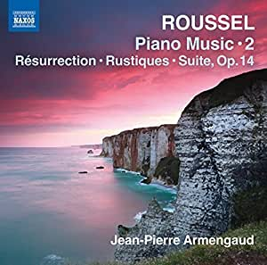 Roussel:Piano Music Vol. 2 [Jean-Pierre Armengaud] [NAXOS: 8573171] by Jean-Pierre Armengaud