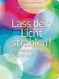 Produkt-Bild: Lass dein Licht strahlen! Der leichte Weg zum ZUTIEFST GLÜCKLICHSEIN