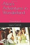 Alice's Adventures in Wonderland: (Annotated)