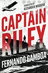 Captain Riley (The Captain Riley Adventures) by Fernando Gamboa (2016-02-01)
