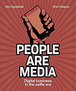People are media: How the Digital changes Customer behaviour (English Edition) de [