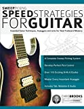 Sweep Picking Speed Strategies for Guitar: Essential Guitar Techniques, Arpeggios and...