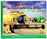 Image de Je dessine les machines de la ferme