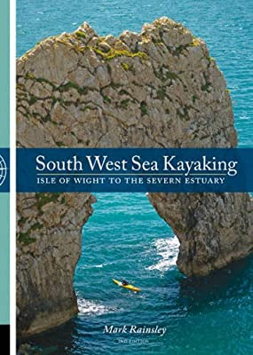 South West Sea Kayaking: Isle of Wight to the Severn Estuary from Pesda Press