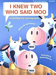 I Knew Two Who Said Moo: A Counting and Rhyming Book by Judi Barrett (2003-12-01)