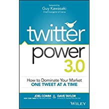 Twitter Power 3.0: How to Dominate Your Market One Tweet at a Time by Guy Kawasaki (Foreword), Joel Comm (24-Apr-2015) Paperback